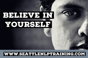 Learn to Believe in Yourself with NLP Training Seattle