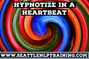Hypnotize In a Heartbeat - Instant Inductions Hypnosis