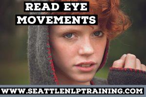 NLP eye accessing cues - read eye movements.