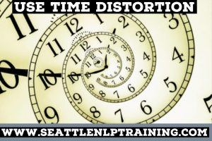 Use Time Distortion NLP Training